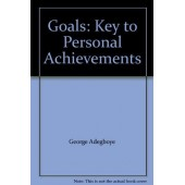 Goals: Key to Personal Achievements By George Adegboye