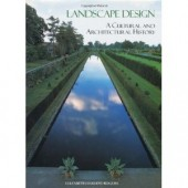 Landscape Design: A Cultural and Architectural History by Elizabeth Barlow Rogers