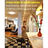 Living Large in Small Spaces: Expressing Personal Style in 100 to 1,000 Square Feet by Marisa Bartolucci, Radek Kurzaj