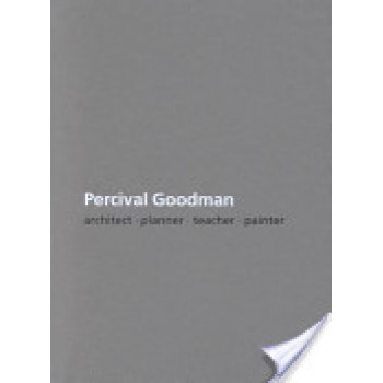 Percival Goodman: Architect, Planner, Teacher, Painter by Percival Goodman, Kimberly J. Elman, Angela Giral, Wallach Art Gallery