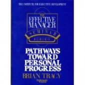 Pathways Towards Personal Progress(Effective Manager Seminar Series) 2 Audio Cassettes - 2 Workbooks  by Brian Tracy