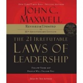 The 21 Irrefutable Laws of Leadership: Follow Them and People Will Follow You (Audiobook) by John C. Maxwell