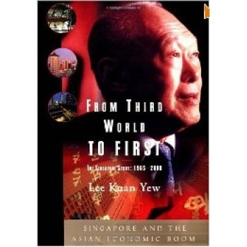 From Third World To First: The Singapore Story: 1965-2000 by Lee Kuan Yew