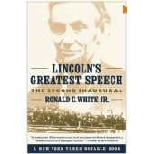 Lincoln's Greatest Speech: The Second Inaugural by Ronald C. White Jr.