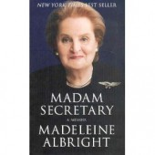 Madam Secretary : A Memoir by Madeleine Albright