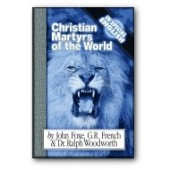 Christian Martyrs of the World. by John Foxe, G.R. French & Ralph Woodworth