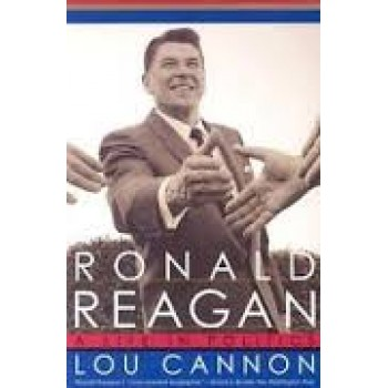 Ronald Reagan: A Life In Politics by Lou Cannon
