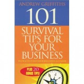 101 Survival Tips for Your Business: Practical Tips to Help Your Business Survive and Prosper (101 . . . Series) by Andrew Griffiths