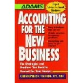 Accounting for the New Business: The Strategies and Practices You Need to Account for Your Success by Malburg, Christopher R.