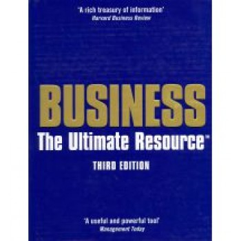 Business: The Ultimate Resource   Contributions by Chris Bartlett, Meredith Belbin, Warren Bennis, Marcus Buckingham, Sir Adrian Cadbury, James Champy