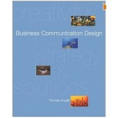 Business Communication Design: Creativity, Strategies, and Solutions by Pamela Angell and Teeanna Rizkallah