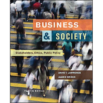 Business and Society: Stakeholders, Ethics, Public Policy by  Anne T. Lawrence and James Weber