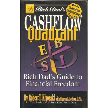 Cash Flow Quadrant: Rich Dad's Guide to Financial Freedom by Robert Kiyosaki