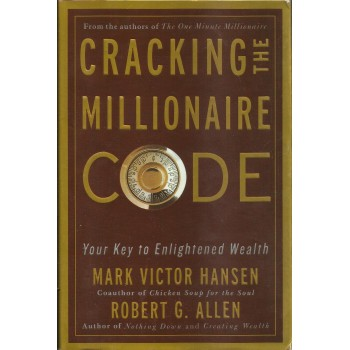 Cracking The Millionaires Code by Mark Victor Hansen, Robert Allen