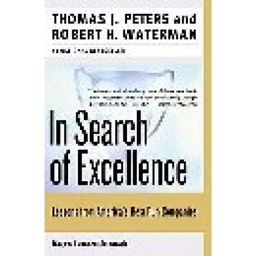 In search of excellence lessons from americas best run companies in search of excellence lessons from americas best run companies by thomas j peters robert h waterman publicscrutiny Gallery
