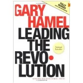 Leading the Revolution: How to Thrive in Turbulent Times by Making Innovation a Way of Life by Gary Hamel
