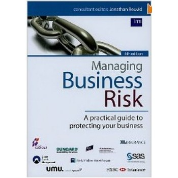 Managing Business Risk: A Practical Guide to Protecting Your Business by Jonathan Renvid