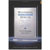 Mastering the Merger: Four Critical Decisions That Make or Break the Deal by David Harding and Sam Rovit
