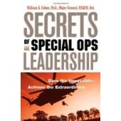Secrets of Special Ops Leadership: Dare the Impossible -- Achieve the Extraordinary by William A. Cohen