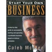 Start Your Own Business by Caleb C. McAfee