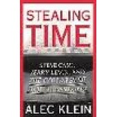 Stealing Time : Steve Case, Jerry Levin, and the Collapse of AOL Time Warner by Alec Klein