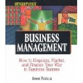 Streetwise Business Management: How to Organize, Market, and Finance Your Way to Business Success by John Riddle