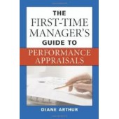 The First-Time Manager's Guide to Performance Appraisals by Diane Arthur
