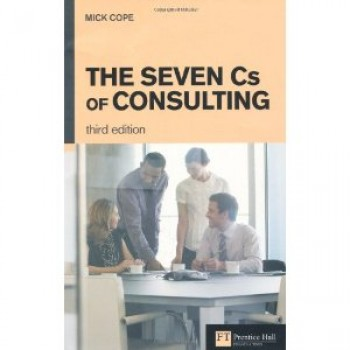 The Seven C's of Consulting by Mick Cope