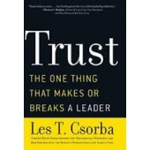 Trust: The One Thing That Makes or Breaks a Leader by Les Csorba
