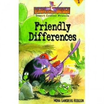 Friendly Differences (Desert Critter Friends) by Mona Gansberg Hodgson, Chris Sharp