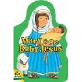 Mary and the Baby Jesus by Alice Joyce Davidson