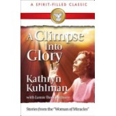 A Glimpse Into Glory by Kathryn Kuhlman