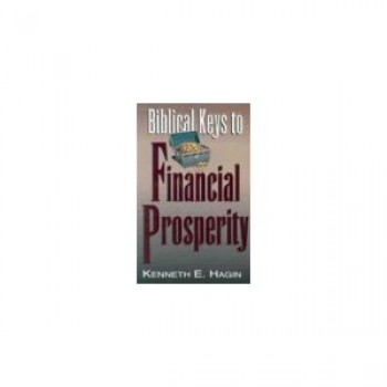 Biblical Keys to Financial Prosperity by Kenneth E. Hagin