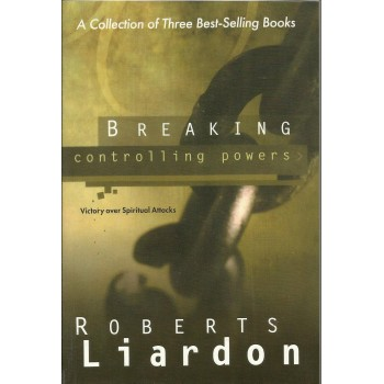 Breaking Controlling Powers by Roberts Liardon