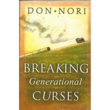 Breaking Generational Curses  by Don Nori