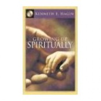 Growing Up Spiritually by Kenneh E. Hagin