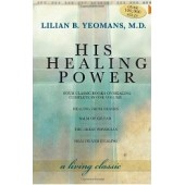 His Healing Power by Lilian B. Yeomans
