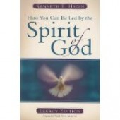 How You Can Be Led By The Spirit of God by Kenneth E. Hagin