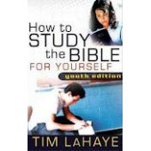 How to Study the Bible for Yourself Youth Edition by Tim LaHaye