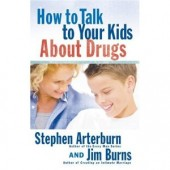 How to Talk to Your Kids About Drugs by Stephen Arterburn, Jim Burns