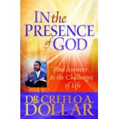 In the Presence of God by Creflo A. Dollar