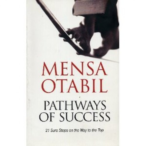 Pathways Of Success 21 Sure Steps On The Way To The Top By Mensa Otabil