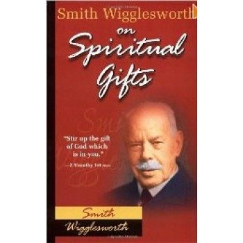 Spiritual Gifts by Smith Wigglesworth