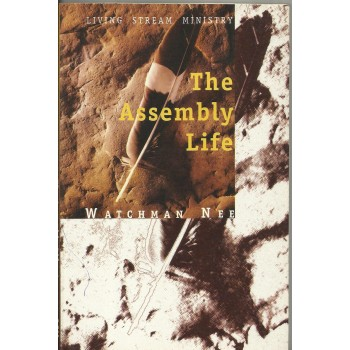 The Assembly Life by Watchman Nee
