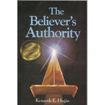 The Believers Authority HC by Kenneth E. Hagin