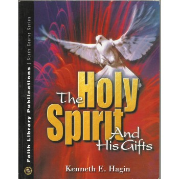 The Holy Spirit and His Gifts by Kenneth E. Hagin