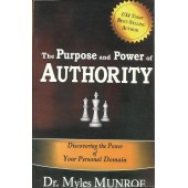 The Purpose and Power of Authority: Discovering the Power Of Your Personal Domain by Myles Munroe