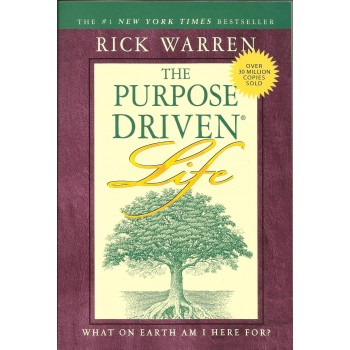 The Purpose Driven Life: What on Earth Am I Here For  by Rick Warren