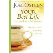 Your Best Life Begins Each Morning: Devotions to Start Every Day of the Year (Faithwords) by Joel Osteen