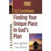 1 & 2 Corinthians: Finding Your Unique Place in God's Plan (Christianity 101 Bible Studies) By Bruce Bickel, Stan Jantz
